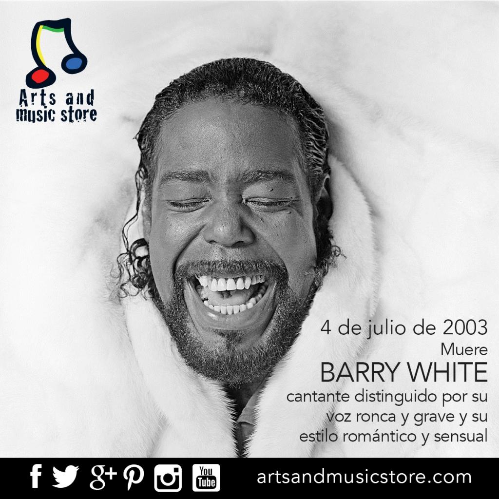 4 de julio de 2003 muere Barry White cantante distinguido por su voz ronca y grave y su estilo romántico y sensual